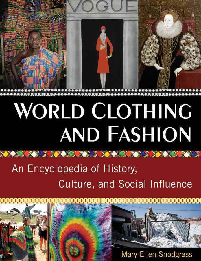 World Clothing and Fashion By Snodgrass, Mary Ellen