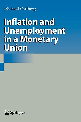 Inflation and Unemployment in a Monetary Union By Carlberg, Michael